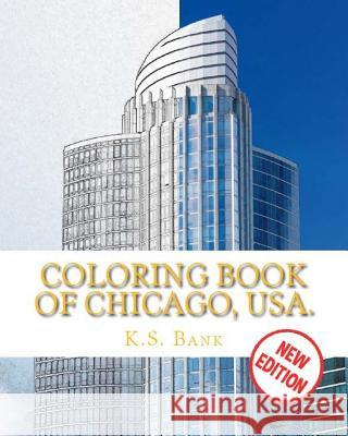 Coloring Book of Chicago, Usa. New Edition. K. S. Bank 9781548383671