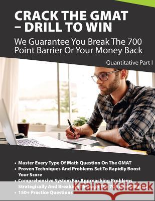 Crack the GMAT - Drill to Win: Quantitative Part 1 Zr Ed 9781548457808