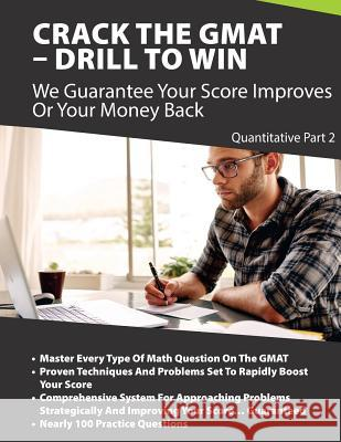 Crack the GMAT - Drill to Win: Quantitative Part II Zr Ed 9781548458331