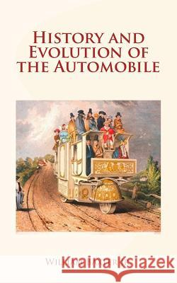 History and Evolution of the Automobile William Jr. Baxter 9781548496418