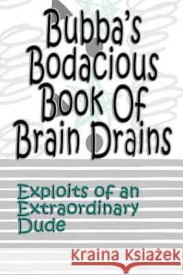 Bubba's Bodacious Book of Brain Drains Deena Rae Schoenfeldt 9781548540982