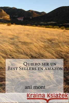 Quiero ser un Best Sellers en amazon Cris Ana Rod Mon 9781548551445