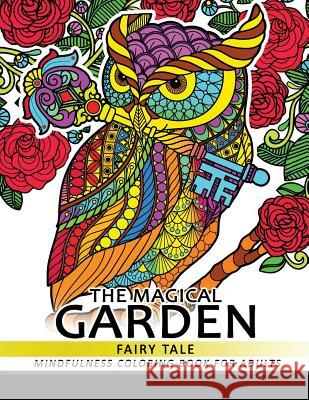 The Magical Garden Fairy Tale: Mindfulness Coloring Book for Adults Relaxing Coloring Pages Coloring Pages for Adults                Unicorn Coloring 9781548577131
