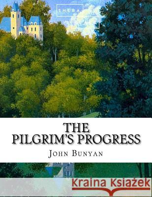 The Pilgrim's Progress John Bunyan 9781548678470