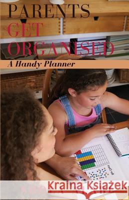 Parents Get Organised: A Handy Planner for the School Year Shola Alabi 9781548704049