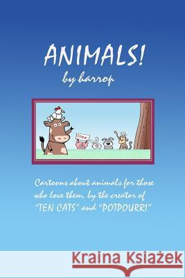 Animals! by Harrop: A Cartoon Collection Graham Harrop 9781548717186