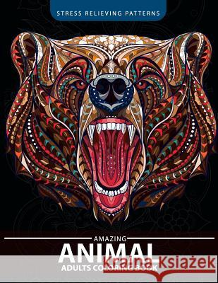 Animals Adult Coloring Book: Patterns of Bear, Parrot, Squirrel, Lion, Tiger, Raccoon, Monkey, Cats, Giraffe, Panda and More Adult Coloring Book                      Unicorn Coloring 9781548820862