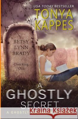 A Ghostly Secret Tonya Kappes 9781548983109