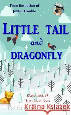 Little Tail and Dragonfly, Chapter Book #9: Happy Friends, Diversity Stories Children's Series Patricia Furstenberg Marcus Furstenberg Patricia Furstenberg 9781549524066
