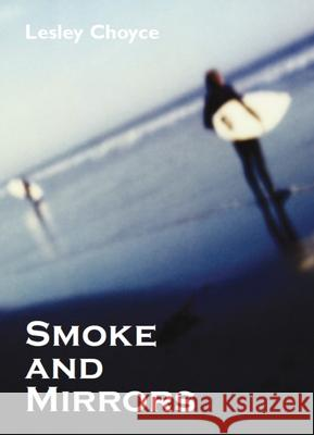 Smoke and Mirrors Lesley Choyce 9781550025347