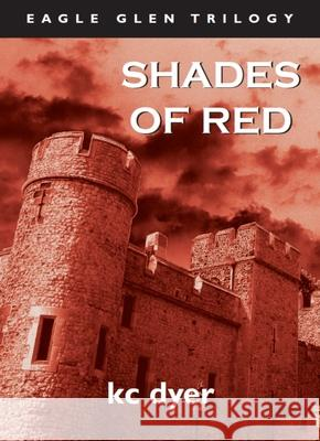 Shades of Red: An Eagle Glen Trilogy Book Kc Dyer 9781550025453