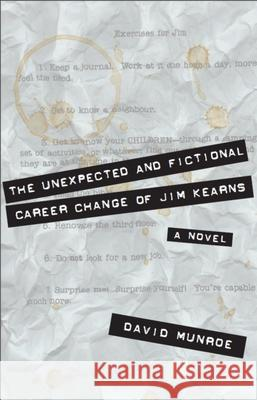 The Unexpected and Fictional Career Change of Jim Kearns David Munroe 9781550025675