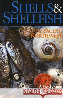 Shells and Shellfish of the Pacific Northwest Rick M. Harbo Rick M. Harbo 9781550171464
