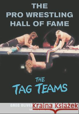 The Pro Wrestling Hall of Fame: The Tag Teams Greg Oliver Steven Johnson 9781550226836