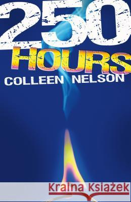 250 Hours Colleen Nelson 9781550506419