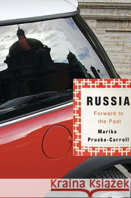 Russia : Forward to the Past Marika Pruska-Carroll 9781550652611