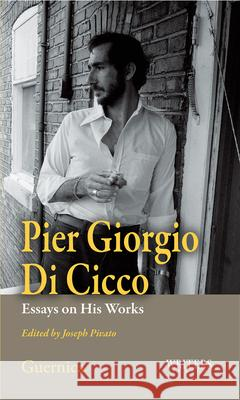 Pier Giorgio Di Cicco : Essays on His Works Joe Pivato 9781550713138
