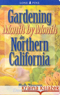Gardening Month by Month in Northern California Bob Tanem Allison Beck Don Williamson 9781551053653 Lone Pine Publishing