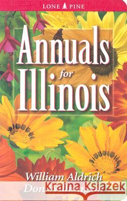 Annuals for Illinois William Aldrich Aldrich William Aldrich Don Williamson 9781551053806