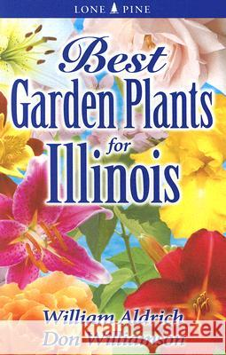 Best Garden Plants for Illinois William Aldrich Don Williamson 9781551055022