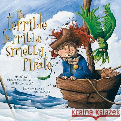 Terrible, Horrible, Smelly Pirate Carrie Muller 9781551096551