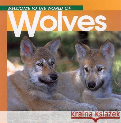 Welcome to the World of Wolves Diane Swanson 9781551104911