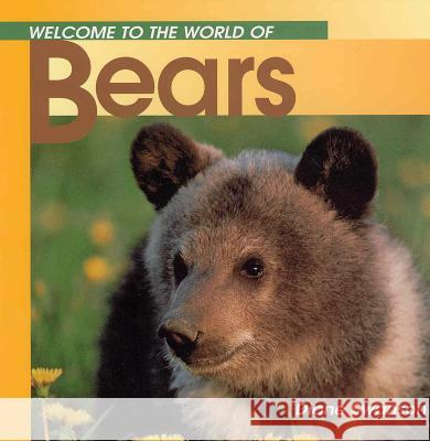 Welcome to the World of Bears Diane Swanson 9781551105192