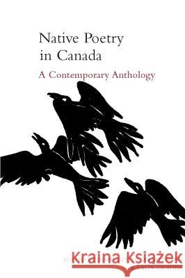 Native Poetry in Canada: A Contemporary Anthology  9781551112008