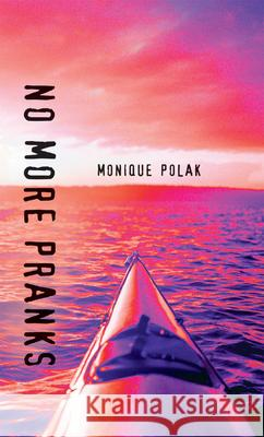 No More Pranks Monique Polak 9781551433158