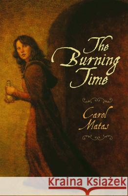 The Burning Time Carol Matas 9781551436241