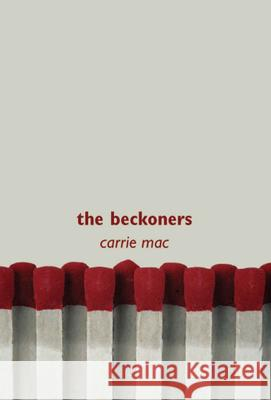 The Beckoners Carrie Mac 9781551437293