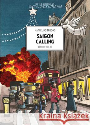 Saigon Calling: London 1963-75 Marcelino Truong David Homel 9781551526898