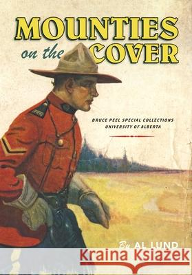 Mounties on the Cover Alert Henry Lund 9781551953694