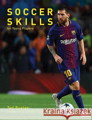 Soccer Skills: For Young Players Ted Buxton Gordon Jago 9781552093290