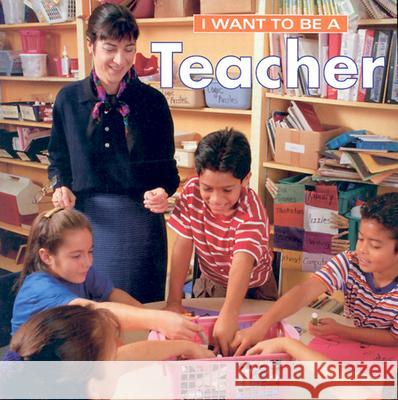I Want to Be a Teacher Dan Liebman 9781552095706