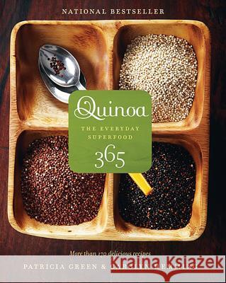 Quinoa 365: The Everyday Superfood Patricia Green Carolyn Hemming 9781552859940