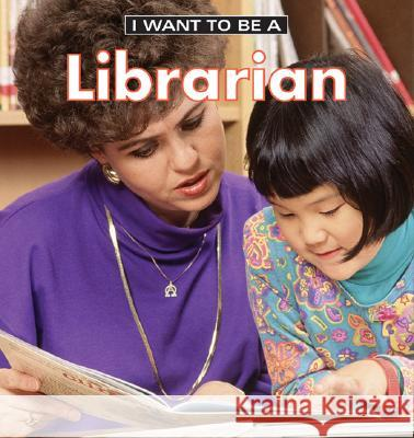 I Want to Be a Librarian Dan Liebman Daniel Liebman 9781552976890