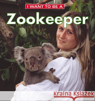 I Want to Be a Zookeeper Dan Liebman Daniel Liebman 9781552976975