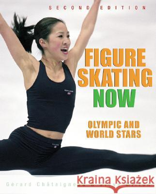 Figure Skating Now: Olympic and World Champions  9781552978337