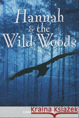Hannah & the Wild Woods Carol Anne Shaw 9781553804406