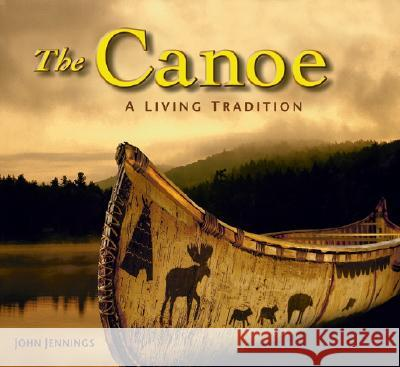 The Canoe: A Living Tradition Eugene Arima Hallie E. Bond Steven C. Brown 9781554070800