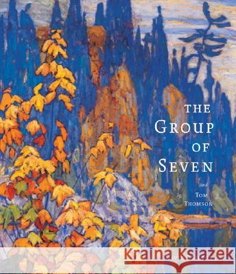 The Group of Seven and Tom Thomson David P. Silcox 9781554071548