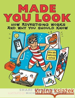 Made You Look: How Advertising Works and Why You Should Know Shari Graydon Michelle Lamoreaux 9781554515615