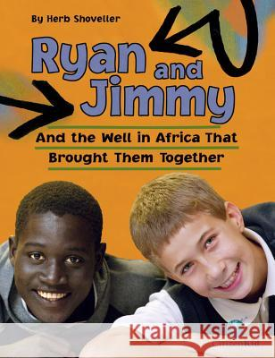 Ryan and Jimmy: And the Well in Africa That Brought Them Together Herb Shoveller 9781554532711