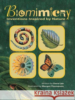 Biomimicry: Inventions Inspired by Nature Dora Palmer Dora Lee Margot Thompson 9781554534678