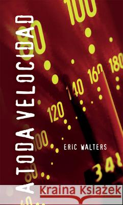 A Toda Velocidad: (overdrive) Eric Walters 9781554690558