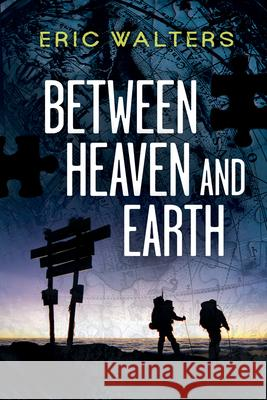Between Heaven and Earth Eric Walters 9781554699414 Orca Book Publishers