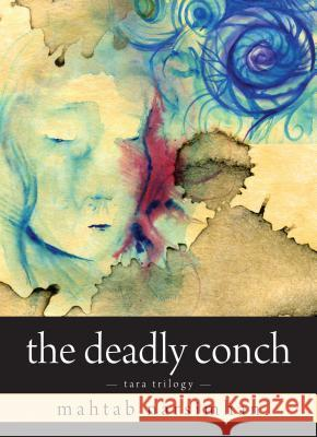 The Deadly Conch: Tara Trilogy Mahtab Narsimhan 9781554887941
