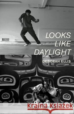 Looks Like Daylight: Voices of Indigenous Kids Deborah Ellis 9781554981212