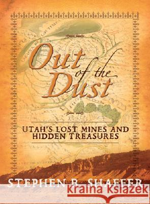 Out of the Dust: Utah's Mines Stephen Shaffer 9781555178932